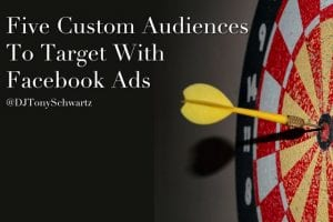 five-custom-audiences-to-target-with-facebook-ads